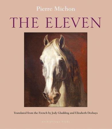 The Eleven by Pierre Michon