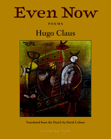 Even Now by Hugo Claus