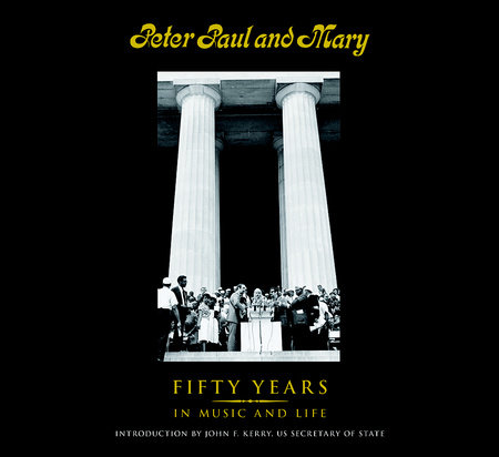 Peter Paul and Mary by Noel Paul Stookey,Peter Yarrow,Mary Travers