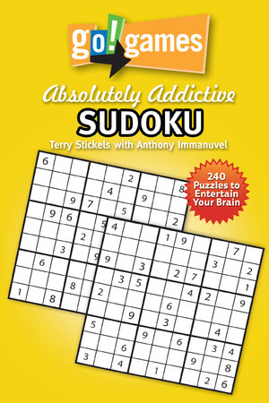 Go!Games Absolutely Addictive Sudoku by Terry Stickels and Anthony Immanuvel