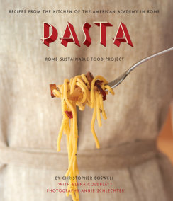 Pasta: Recipes from the Kitchen of the American Academy in Rome, RomeSustainable Food Project