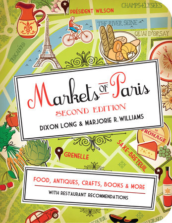 Markets of Paris, 2nd Edition by Dixon Long and Marjorie R. Williams
