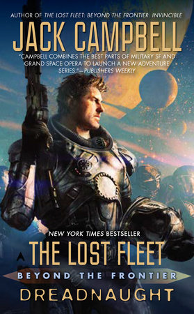 The Lost Fleet: Beyond the Frontier: Dreadnaught by Jack Campbell