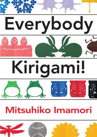 Everybody Kirigami! by Mitsuhiko Imamori