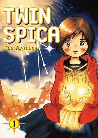 Twin Spica, Volume: 01 by Kou Yaginuma