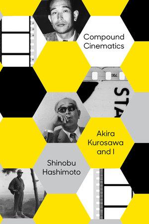 Compound Cinematics by Shinobu Hashimoto