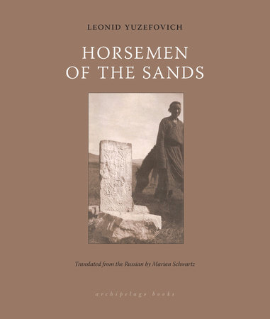 Horsemen of the Sands by Leonid Yuzefovich