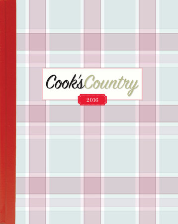 The Complete Cook's Country Magazine 2016 by America's Test Kitchen