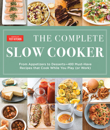 The Complete Slow Cooker by America's Test Kitchen