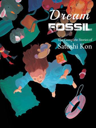 Dream Fossil by Satoshi Kon