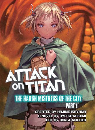 Attack on Titan: The Harsh Mistress of the City, Part 1 by Ryo Kawakami