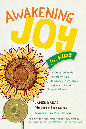 Awakening Joy for Kids by James Baraz and Michele Lilyanna