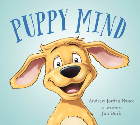 Puppy Mind by Andrew Jordan Nance
