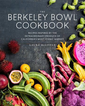 The Berkeley Bowl Cookbook by Laura McLively