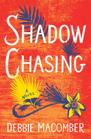 Shadow Chasing by Debbie Macomber