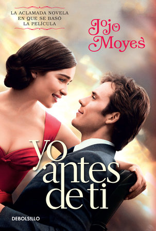 Yo antes de ti / Me Before You by Jojo Moyes