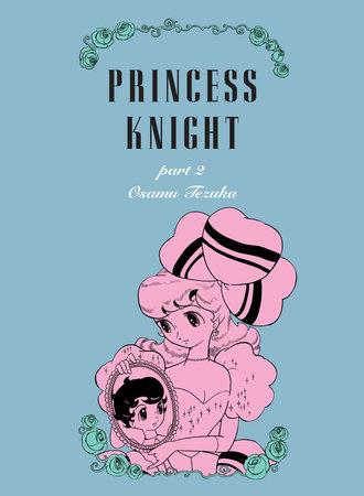 Princess Knight, Part 2 by Osamu Tezuka