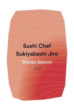 Sushi Chef: Sukiyabashi Jiro by Shinzo Satomi