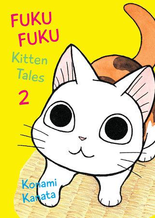 FukuFuku: Kitten Tales, 2 by Konami Kanata