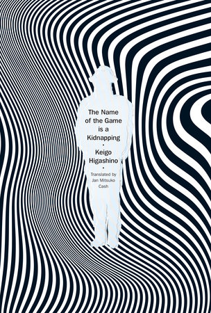 The Name of the Game is a Kidnapping by Keigo Higashino