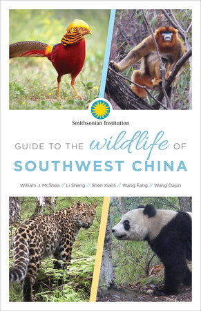 Guide to the Wildlife of Southwest China by William McShea