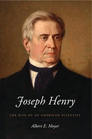 Joseph Henry by Albert E. Moyer