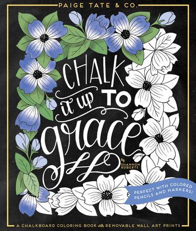Chalk It Up To Grace: 9781944515287