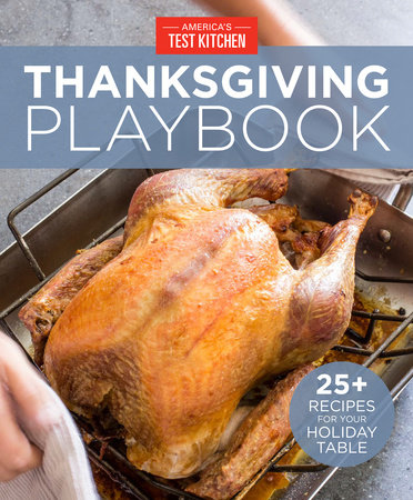America's Test Kitchen Thanksgiving Playbook by America's Test Kitchen