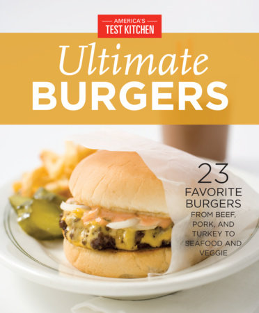 Americau0027s Test Kitchen Ultimate Burgers By