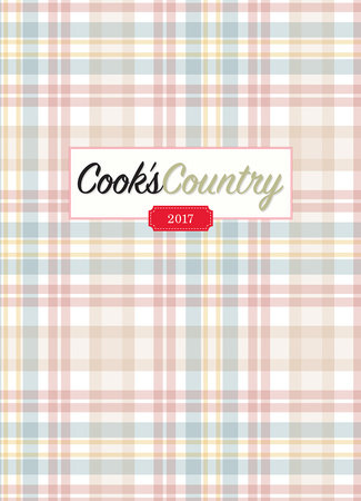 The Complete Cook's Country Magazine 2017 by America's Test Kitchen