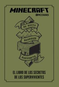Minecraft. El libro de los secretos de los supervivientes / Minecraft: The Survi vors' Book of Secrets: An Official Mojang Book