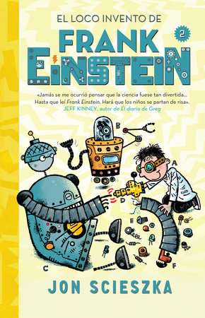 El loco invento de Frank Einstein  / Frank Einstein and the Electro-Finger by Jon Scieszka