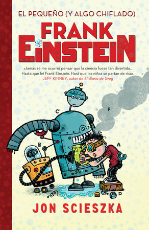 El pequeño (y algo chiflado) Frank Einstein  / Frank Einstein and the Antimatter  Motor by Jon Scieszka