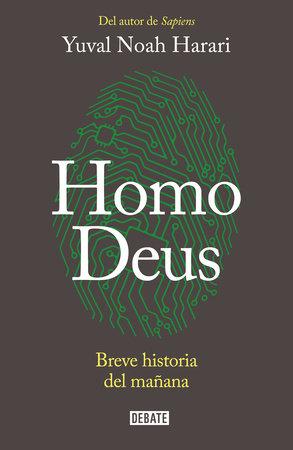 Homo Deus: Breve historia del mañana / Homo deus. A history of tomorrow