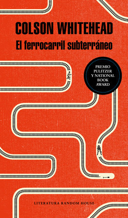 El ferrocarril subterráneo / The Underground Railroad by Colson Whitehead