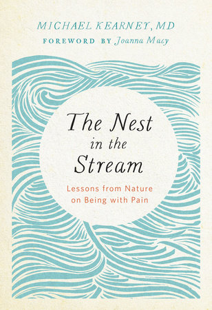 The Nest in the Stream by Michael Kearney, MD