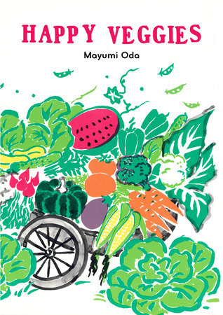 Happy Veggies by Mayumi Oda
