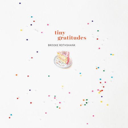 Tiny Gratitudes by Brooke Rothshank