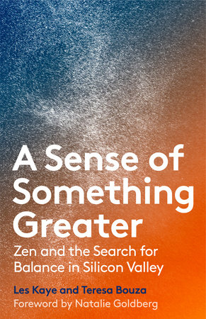 A Sense of Something Greater by Les Kaye and Teresa Bouza