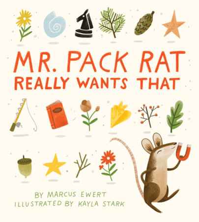 Mr. Pack Rat Really Wants That by Marcus Ewert