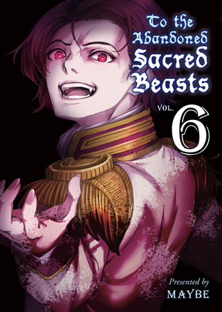 To the Abandoned Sacred Beasts, 6 by Maybe