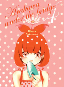 Arakawa Under the Bridge, 4