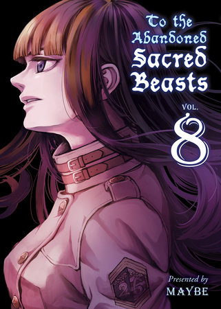 To the Abandoned Sacred Beasts, volume 8