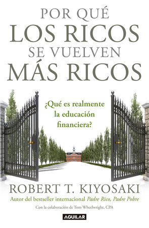 Por qué los ricos se vuelven más ricos: ¿Qué es realmente la educación financiera?/Why the Rich Are Getting Richer:What Is Financial Education..really?