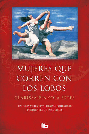 Mujeres que corren con lobos / Women Who Run with the Wolves