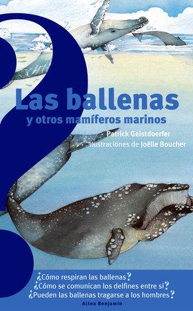 Las ballenas y otros mamíferos marinos / Whales and Other Sea Mammals by Patrick Geistdoerfer