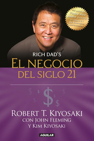 El negocio del siglo 21 / The Business of the 21st Century by Robert T. Kiyosaki