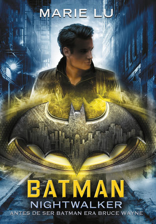 Batman Nightwalker Spanish Edition By Marie Lu