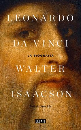 Leonardo Da Vinci: La biografía / Leonardo Da Vinci by Walter Isaacson
