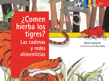 ¿Comen hierba los tigres? Las cadenas y redes alimenticias / Do Tigers Eat Grass?: Food Chains and Webs
